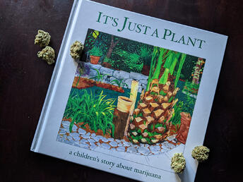 Luckily, as public support for cannabis legalization has spread, resources to help parents confront these kinds of topics have begun to emerge. One such asset is the children's book It's Just a Plant by Ricardo Cortés.